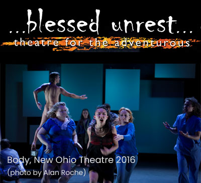 Blessed Unrest - Theatre for the Adventurous
